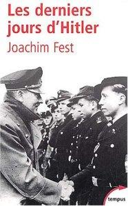 Les derniers jours de Hitler, de Joachim Fest, est incontournable sur le sujet.
