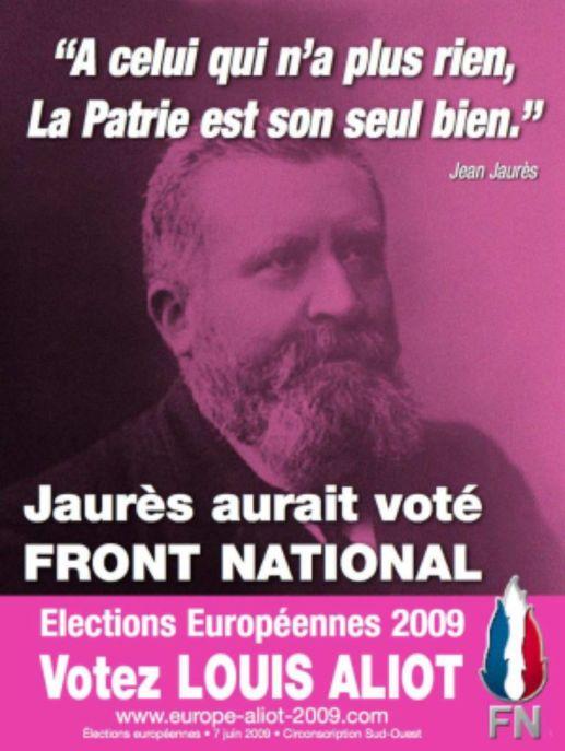 Jaurès aurait-il voté Louis Aliot ? Le pauvre ne peut pas le confirmer mais cette affiche (par ailleurs super moche, reconnaissons-le) montre bien comment l'homme est récupéré par à peu près tout le monde.