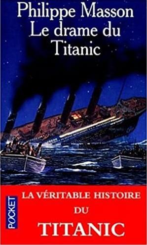 """Couverture du livre """"Le drame du Titanic"""" de Philippe Masson"""