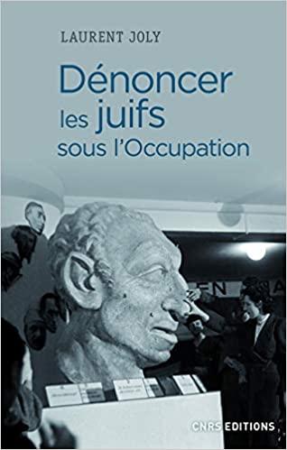 """Couverture de l'ouvrage """"Dénoncer les juifs sous l'Occupation"""" de Laurent Joly"""