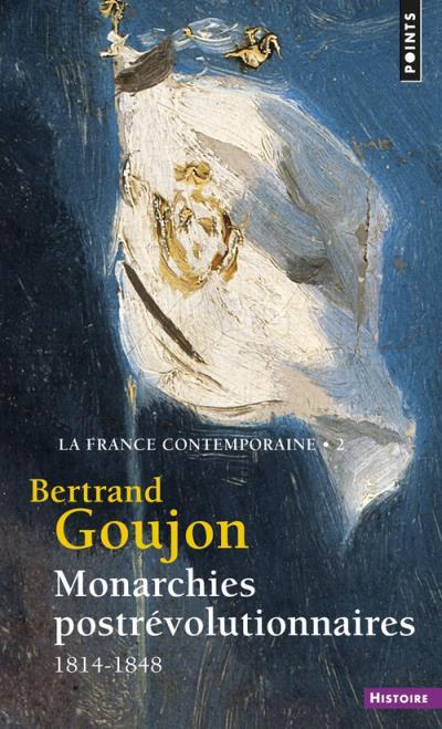 Couverture de Monarchies postrévolutionnaires (version poche) de Bertrand Goujon